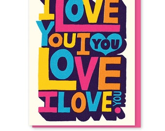 I LOVE YOU. This simple card makes the most important statement.