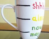 Custom Shhh Mug for Andreas85s