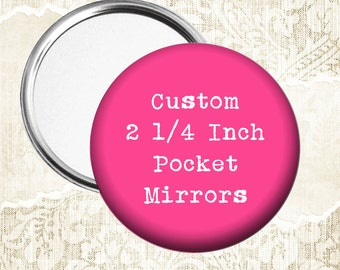 Custom or Photo 2 1/4 Inch Pocket Mirrors - Choose Quantity at Checkout