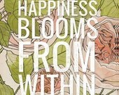Happiness Blooms Within- Beautifully textured cotton canvas art print. Order as an 8x10 11x14 or 16x20 size.