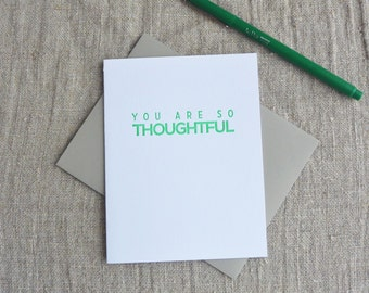 Letterpress Greeting Card - You Are So Thoughtful - 112-010
