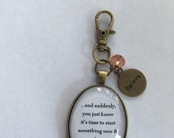 Trust the magic of beginnings keyring keychain bag charm