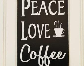 Peace Love Coffee Wood Sign - Kitchen Decor - Wall Art -Coffee Lover - Coffee Saying