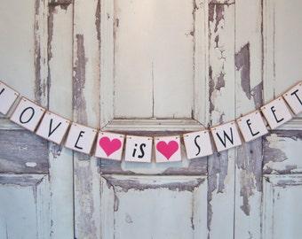 Love is Sweet wedding banner, VALENTINE garlands,wedding banner, bridal shower, banner, engagement, decoration,weddings,custom colors