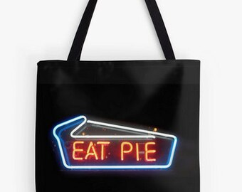 Pillow or Tote - Eat Pie, Neon Sign, Travel, Cafe, a great gift idea