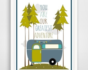 You Are Our Greatesf Adventure Print - Camper Print - Woodland Print - Nursery Decor