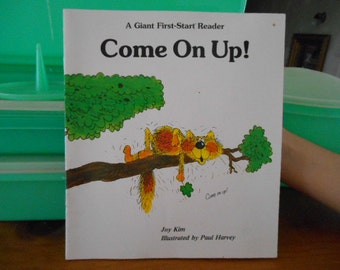 1981 A Giant First Start Reader Come on Up! Joy Kim Illustrated by Paul Harvey