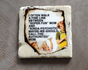 "Super Fun Mom "" ...coaster"