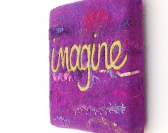 Violet -The Colour Of Imagination  - A Felted Painting in Violet Purple with a Gold Stitched and Painted word Imagine, Stretched on a Frame