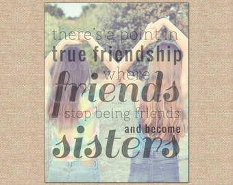 True Friends Quote, Friendship Gift, Best Friend Gift, Unique BFF Gift // Special print with photo // Choose Size & Type // H-Q19-1PS ZZ1