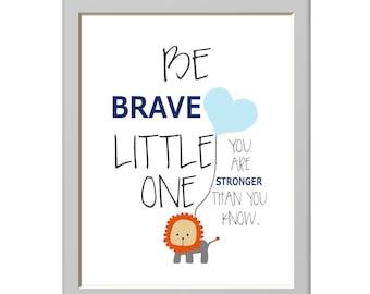 Be brave Little One, Lion Safari Nursery Art Print, Your Color Choice, Toddlers Room, Boys Girls Nursery Decor