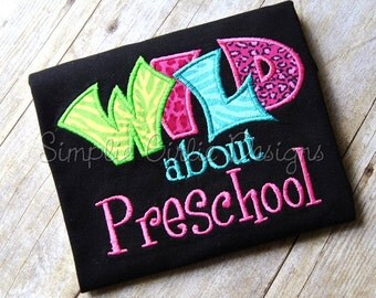 Custom WILD about preschool, pre-k, kindergarten, 1st, 2nd...any grade, school, class, etc. shirt. Toddler through adult sizes.