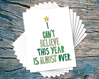 This Year is Almost Over - set of 8 - A2 folded note cards & envelopes - SKU BX-227