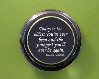Birthday Quote, Quote Paperweight, Eleanor Roosevelt, Birthday Paperweight, Oldest Youngest Quote, Round Paperweight, Desk Accessory