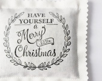 Fabric Christmas Ornaments, Have Yourself A Merry Little Christmas Fabric Ornaments, Balsam Fir Modern Decorations, Hostess Gift