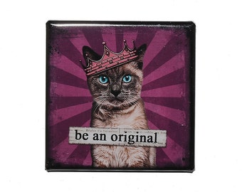 Be An Original - Pinback Button Badge 2 inch - Cat with Crown