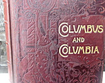 Antique book, Columbus and Columbia, first edition, historic book, illustrated history 1892 Columbus book leather Columbus book history book