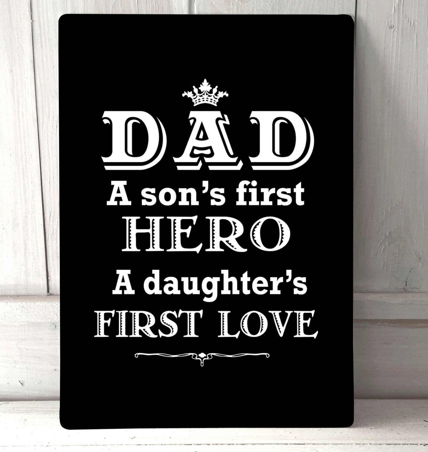 Download Dad a son's first hero a daughters first love Fathers Day