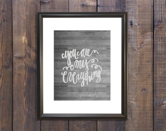 You are my everything print