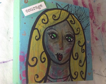 "Courage girl mixed media folk art on mini reclaimed wood ""canvas"" ready to hang"