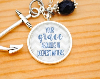 Hillsong  Oceans Pendant Necklace - Your grace abounds in deepest waters - Christian Jewelry - Faith Necklace - Graduation gift, hope