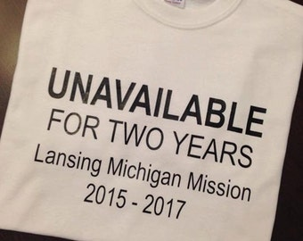Missionary Shirt- UNAVAILABLE for two years Mission and years listed