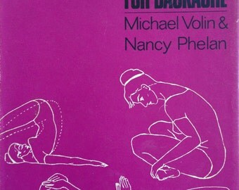1965 YOGA FOR BACKACHE by Nancy Phelan and Michael Volin Book