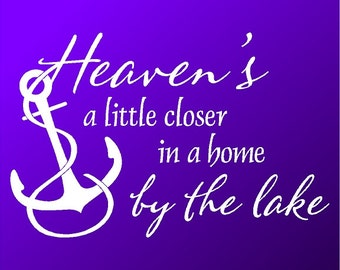 "Heaven's A Little Closer In A Home By The Lake.....Lake Wall Quotes Words Removable Lake Wall Decals Lettering 12"" X 19"""