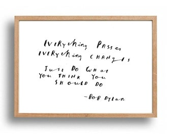 Bob Dylan inspirational quote - hand written, hand drawn typography - original art (not print)