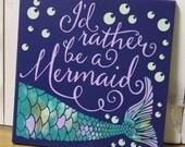 I'd Rather be a Mermaid/bathroom Sign/Pool Sign/Ocean Sign/Navy Blue/Wood Sign/Mermaid/Girls Room/Mermaid Decor