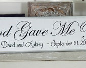 God Gave Me You, Carved Personalized Wedding date Sign..6 x24..Wedding Gift. Anniversary Gift, Wood Sign