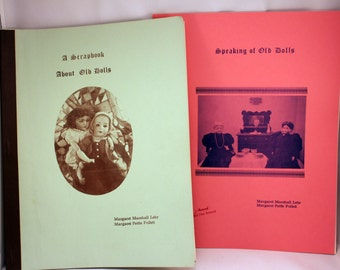2 Doll Reference Books by Lehr and Follet Speaking Old Dolls Scrapbook Dolls