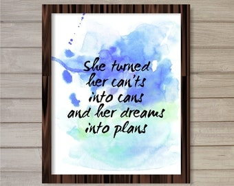 She Turned Her Cants into Cans Motivational Quote Wall Art Printable - Watercolor Background Blue Mint 8x10-Instant Download Home Room Decor