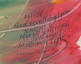 Maybe God is calling you tonight...Sidewalk Prophets....Original art (#3) from 365 project (year 3)