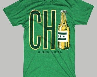 St. Patrick's Day Drink Local Chicago T-Shirt