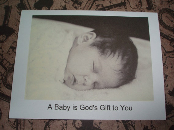 Baby Card- A baby is God's gift to you...