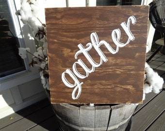 Gather Sign, Gather Rustic Sign, Fixer Upper Sign