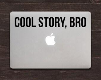 Cool Story Bro Vinyl MacBook Decal BAS-0122