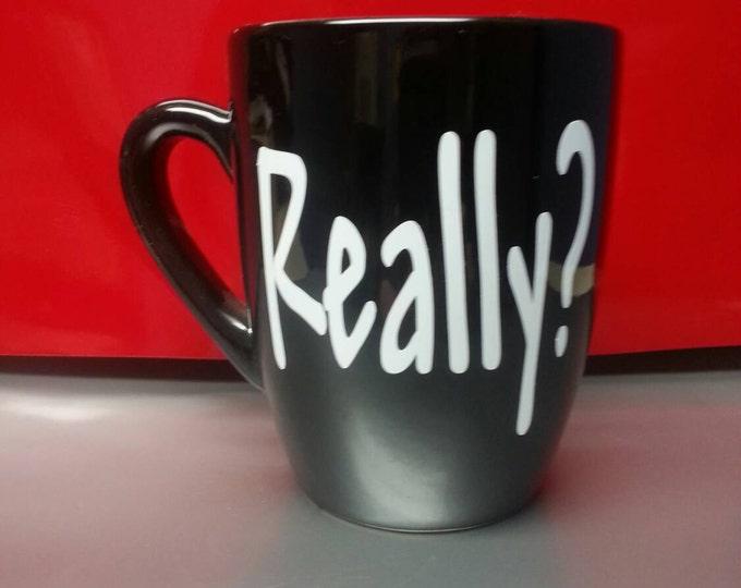 Sarcastic Really?  Coffee or Tea Mug