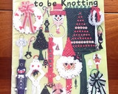 Tis the Season to Be Knotting Macrame Quality Craft Instructions 1970s PP-1055 by Judy Palmer