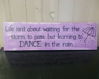 Life isn't about....Dance in the Rain SIGN Umbrella Handmade Fun lavender Wood distressed Wooden WHAGN