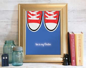 Doctor Who Poster, Doctor Who Print, 10th Doctor, David Tennant, Red Converse, Doctor Who Art: Ten Is My Doctor
