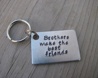 """Brother Keychain- """"Brothers make the best friends"""" - Gift for Brother"""
