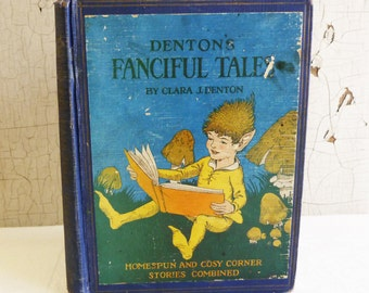 Vintage Denton's Fanciful Tales Children's Book - Clara J. Denton - Homespun and Cozy Corner Stories - Pixie on Cover - 1920s