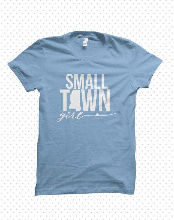 Small town girl mississippi t shirt made to order for Made to order shirts online