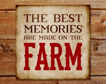 Printable Farm Wall Art - The Best Memories Are Made On The Farm 6x6