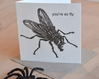 Humorous card, Punny card, geekery, Teenager card, card for him, nearly love, letterpress 'You're so Fly' punny, black & white monochrome