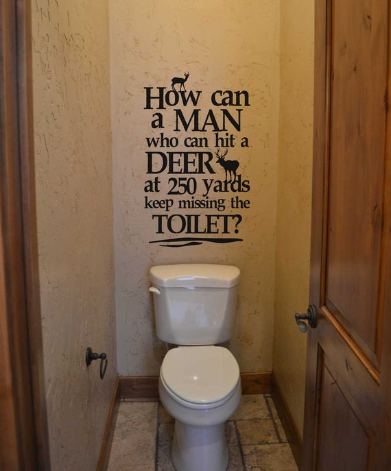 How can a man who can hit a deer kw738 vinyl lettering for Men s bathroom accessories