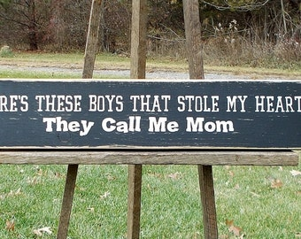There's These Boys That ... Wood Sign for Mom