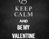 Keep Calm and Be My Valentine art, Valentine's day chalkboard art, words art on chalkboard, wall art, chalkboard love script